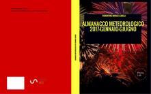 Almanacco meteorologico 2017. Gennaio-giugno - Fiorentino Marco Lubelli - ebook