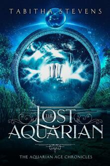 Thelost aquarian. The aquarian age chronicles