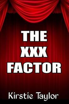 The XXX Factor
