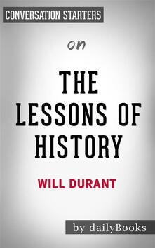 Thelessons of history by Will Durant. Conversation starters