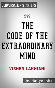 Thecode of the extraordinary mind by Vishen Lakhiani. Conversation starters