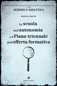 La scuola dell'autonomia e il Piano triennale dell'offerta formativa - Marcella Boccia - ebook