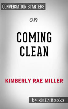 Coming clean by Kimberly Rae Miller. Conversation starters