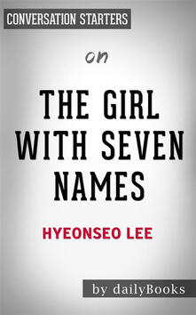 Thegirl with seven names by Hyeonseo Lee. Conversation starters