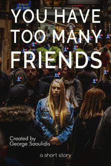 You Have Too Many Friends