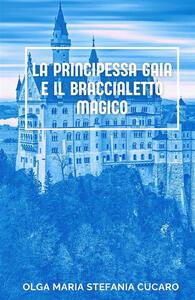 La principessa Gaia e il braccialetto magico