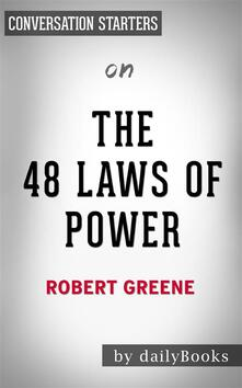 The48 laws of power by Robert Greene. Conversation starters