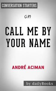 Call me by your name by Andre Aciman. Conversation starters