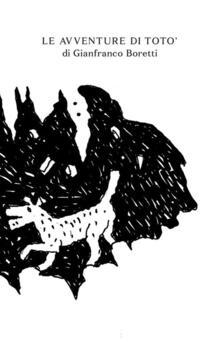 Le avventure di Toto' - Gianfranco Boretti - copertina
