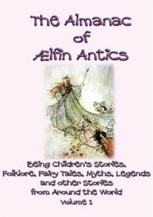 Thealmanac of aelfin antics. Vol. 1