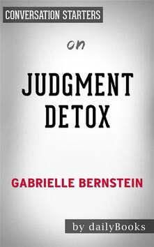 Judgement detox by Gabrielle Bernstein. Conversation starters