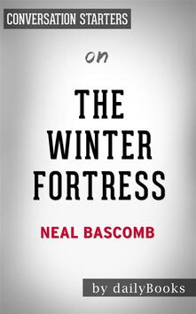 Thewinter fortress. by Neal Bascomb. Conversation starters