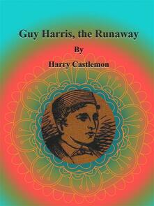 Guy Harris, the Runaway