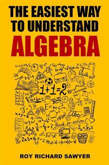 Theeasiest way to understand algebra