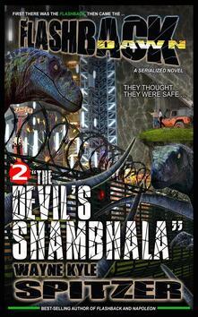 "Flashback Dawn (A Serialized Novel), Part 2: ""The Devil's Shambhala"""