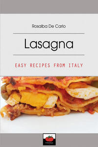 Lasagna. Easy recipes from Italy