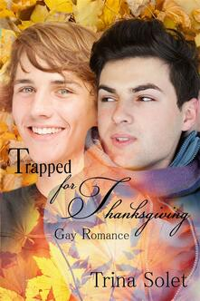 Trapped for Thanksgiving (Gay Romance)