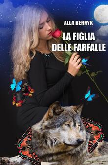 La figlia delle farfalle - Alla Bernyk - copertina