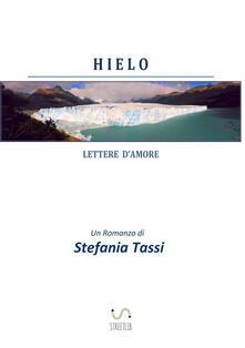 Hielo. Lettere d'amore - Stefania Tassi - copertina