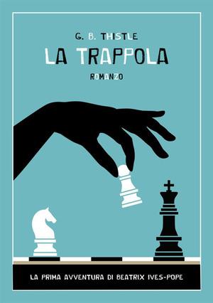 La trappola. La prima avventura di Beatrix Ives-Pope
