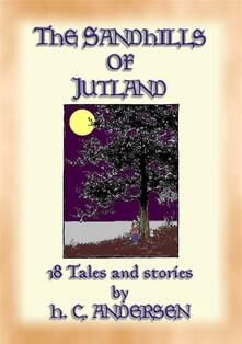 Thesand-hills of Jutland. 18 tales and stories