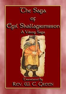 Thesaga of Egil Skallagrimsson. A viking saga