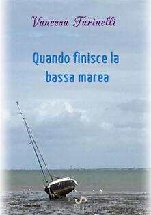 Quando finisce la bassa marea. L'intersezione delle rette parallele - Vanessa Turinelli - copertina