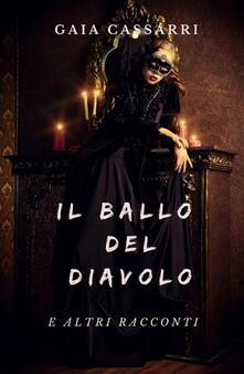 Il ballo del diavolo e altri racconti - Gaia Cassarri - copertina