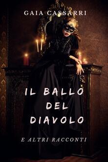 Il ballo del diavolo - Gaia Cassarri - ebook