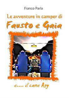 Le avventure in camper di Fausto e Gaia e... il cane Agy - Franco Parla - copertina