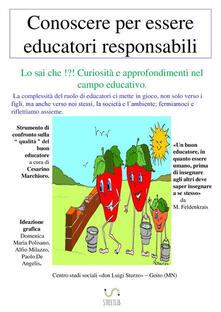 Conoscere per essere educatori responsabili - Cesarino Marchioro - copertina