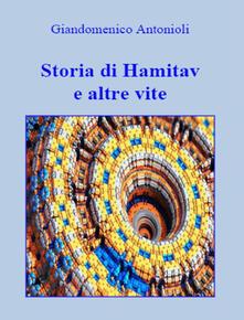 Storia di Hamitav e altre vite - Giandomenico Antonioli - copertina