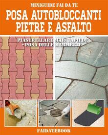 Posa autobloccanti. Pietre, asfalto. Piastrellare marciapiede, posa delle marmette - Valerio Poggi - ebook
