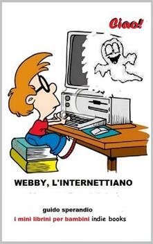 Webby, l'internettiano. I mini-librini per bambini - Guido Sperandio - ebook
