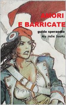 Amori e Barricate - Guido Sperandio - ebook