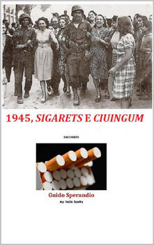 1945, sigarets e ciuingum - Guido Sperandio - ebook