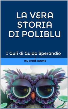 La vera storia di Poliblu - Guido Sperandio - ebook