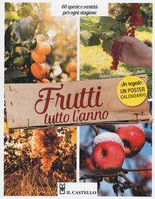 Frutti tutto lanno. 60 specie e varietà per ogni stagione. Con Calendario.pdf