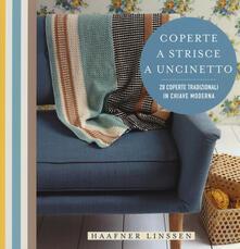 Coperte a strisce a uncinetto. 20 coperte tradizionali in chiave moderna - Linssen Haafner - copertina
