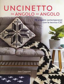 Uncinetto da angolo ad angolo. 15 progetti contemporanei con la tecnica C2C - Jess Coppom - copertina