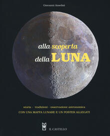 Radiospeed.it Alla scoperta della luna. Storia. tradizioni, osservazione astronomica. Con Poster Image