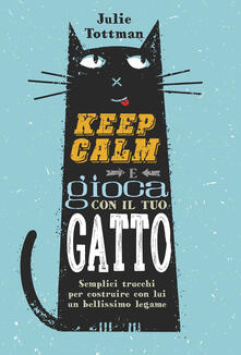 Radiospeed.it Keep calm e gioca con il tuo gatto. Semplici trucchi per costruire con lui un bellissimo legame Image