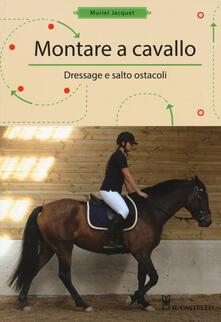 Montare a cavallo. Dressage e altri ostacoli - Muriele Jacquet - copertina