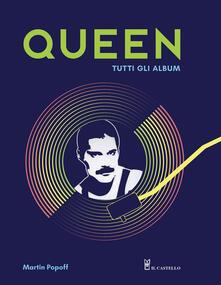 Criticalwinenotav.it Queen. Tutti gli album. Ediz. illustrata Image
