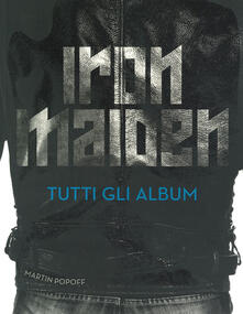 Mercatinidinataletorino.it Iron Maiden. Tutti gli album. Ediz. illustrata Image