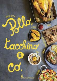 Pollo, tacchino & Co. - Annecé Bretin - copertina