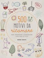 500 motivi da ricamare per imparare a disegnare con ago e filo!
