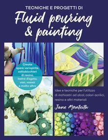 Osteriacasadimare.it Tecniche e progetti di fluid pouring & painting. Idee e tecniche per l'utilizzo di inchiostri ad alcol, colori acrilici, resina e altri materiali Image