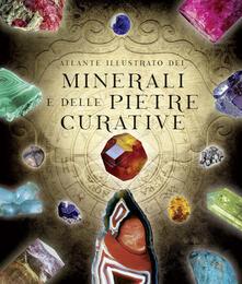 Atlante illustrato dei minerali e delle pietre curative - copertina