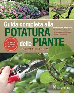 Libro Guida completa alla potatura delle piante. Ediz. illustrata Steve Bradley
